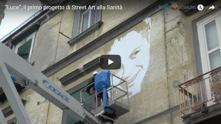 """""""Luce"""", il primo progetto di Street Art alla Sanità"""