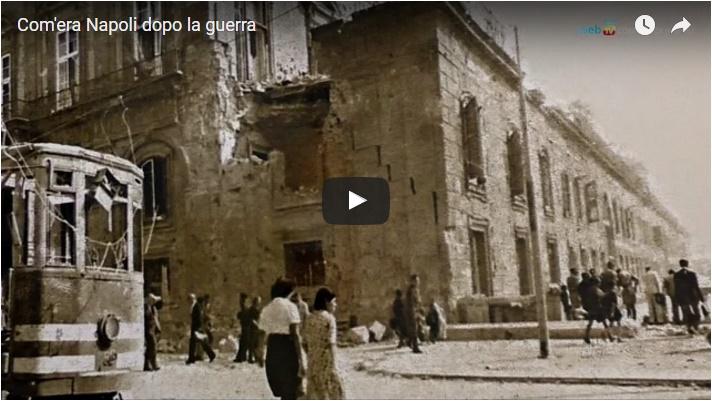 Com'era Napoli dopo la guerra