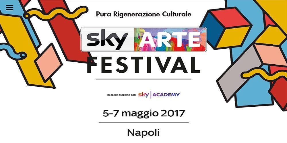 Sky Arte Festival, A Napoli Dal 5 Al 7 Maggio: Il Programma
