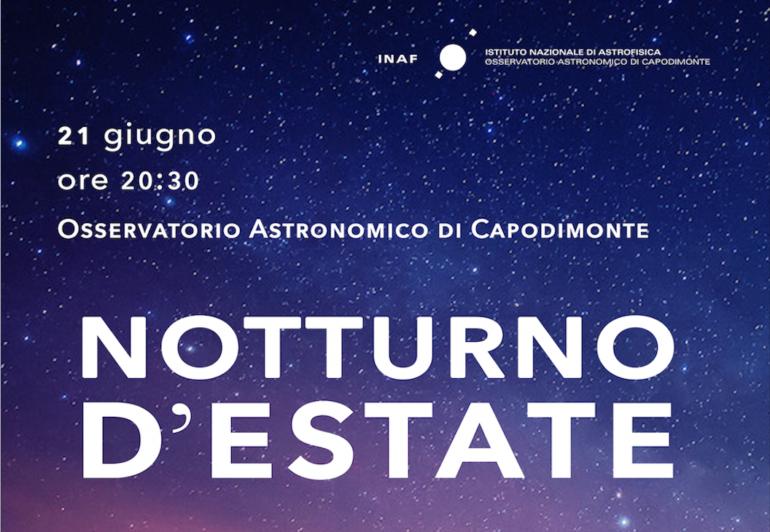 Notturno d'Estate – Una serata speciale all' Osservatorio Astronomico di Capodimonte per salutare l'arrivo dell'estate.