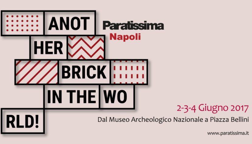 """Paratissima Napoli, arte ed eventi: """"Another brick in the World"""""""