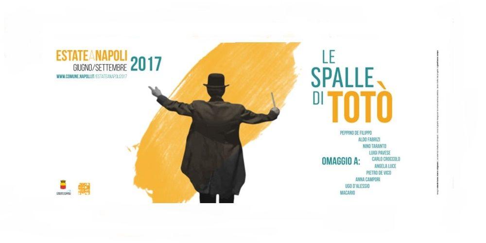 (Continua la rassegna Eventi e Programma) Estate a Napoli – Le Spalle di Totò