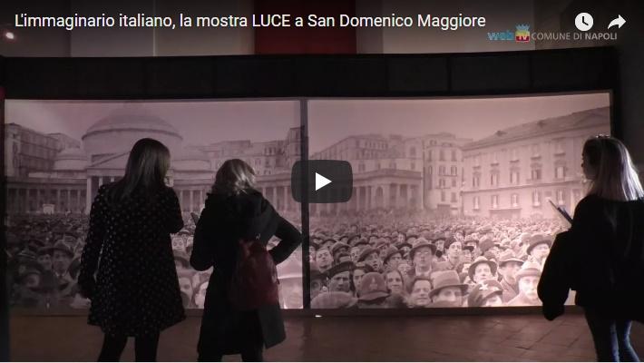 L'immaginario italiano, la mostra LUCE a San Domenico Maggiore