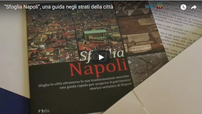 """""""Sfoglia Napoli"""", una guida negli strati della città"""