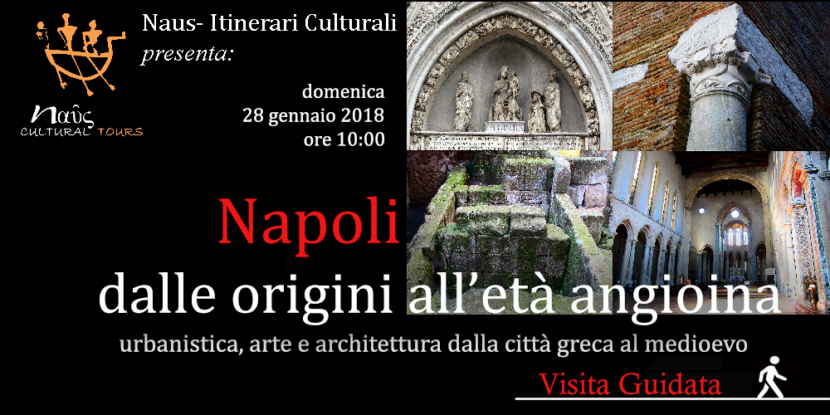 Naus Itinerari Culturali – Tour: Napoli dalle origini all'età angioina