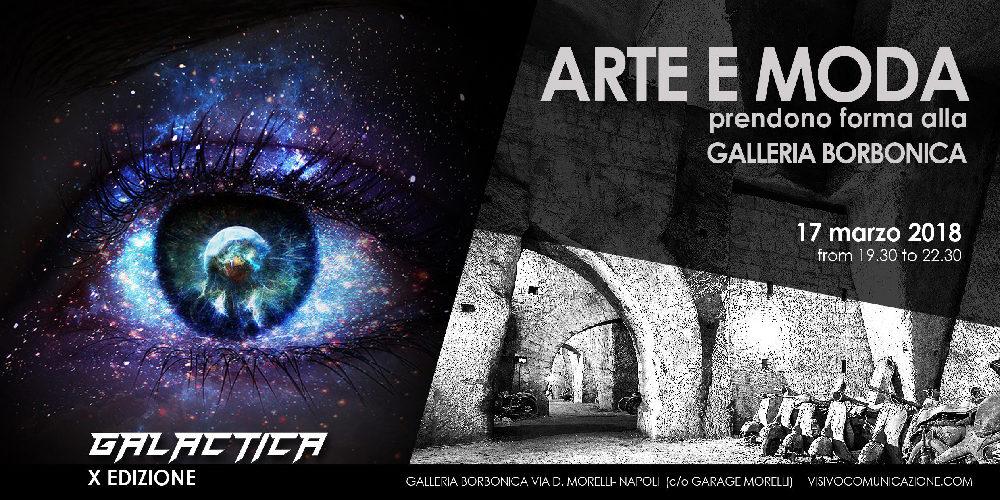 """Edizione """"Galattica"""" per Arte e Moda alla Galleria Borbonica"""