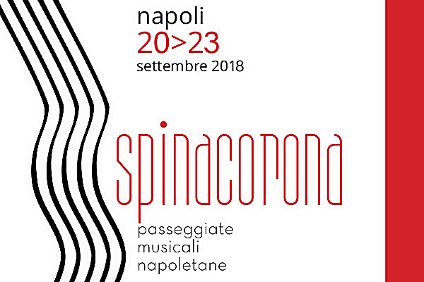 September More 2018 – Festival Spinacorona, passeggiate musicali Napoletane