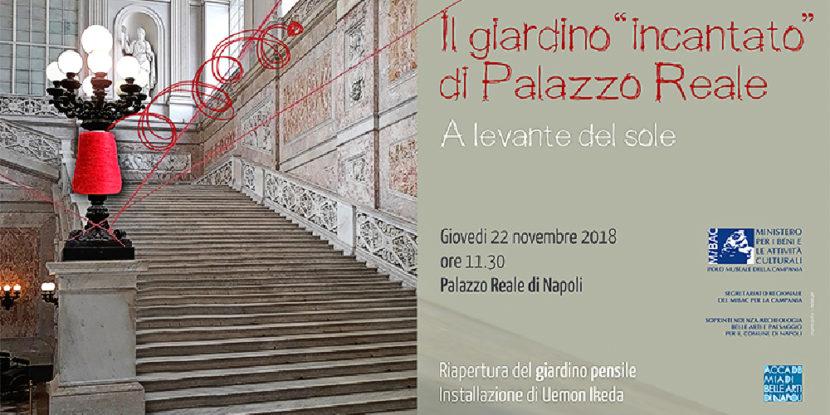 """Il Giardino """"Incantato"""" di Palazzo Reale – A Levante del Sole, riapre giovedì 22 novembre il Giardino pensile della Reggia di Napoli"""