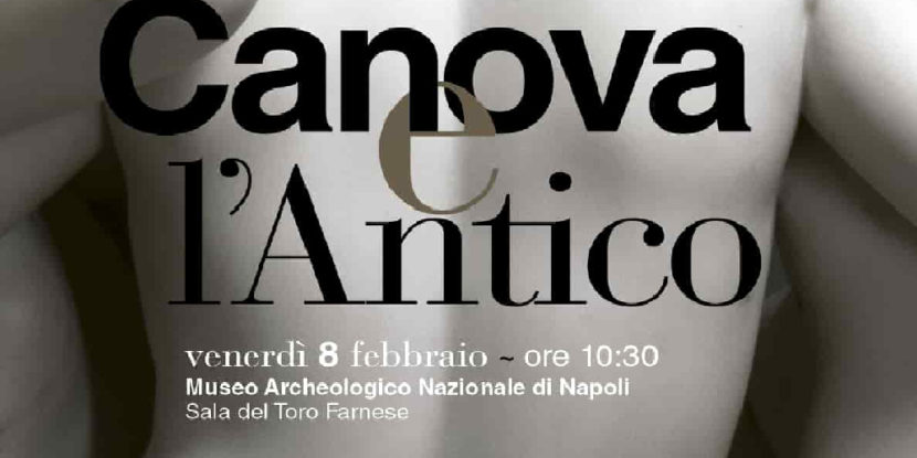 """8 febbraio 2019 – Conferenza stampa della mostra """"Canova e l'antico"""" al MANN (Museo Archeologico Nazionale di Napoli)"""