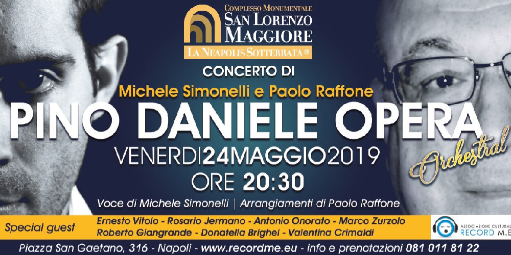 Pino Daniele Opera – Concerto al Complesso San Lorenzo Maggiore venerdì 24 maggio
