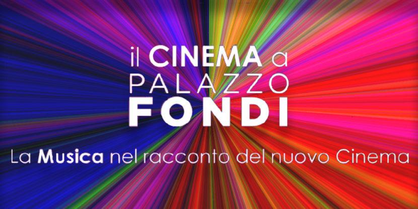Il cinema a Palazzo Fondi – La Musica nel racconto del Nuovo Cinema