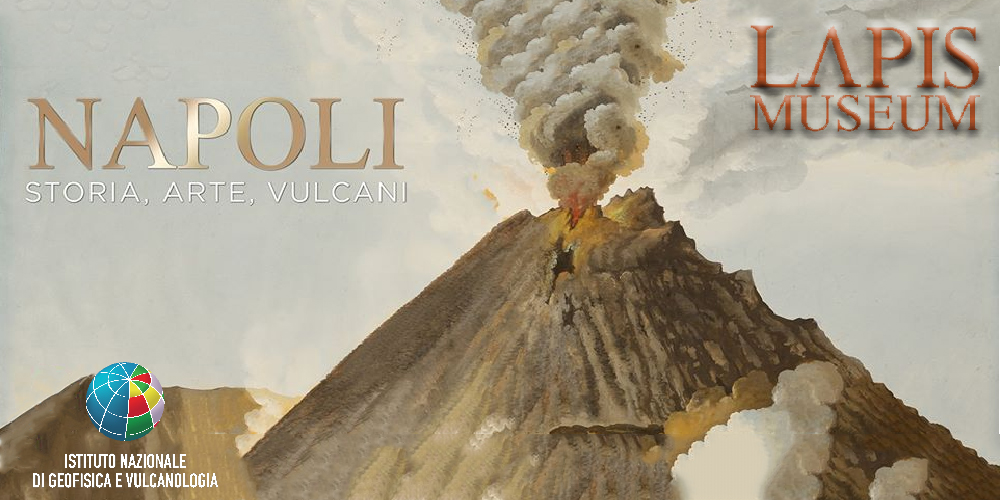 """""""Napoli – storia, arte, vulcani"""", mostra al LAPIS Museum"""