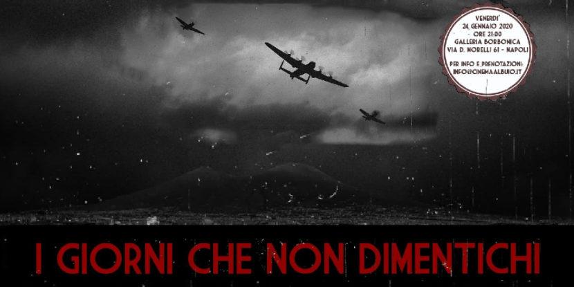 """Cinema al Buio – """"I Giorni che non dimentichi"""", venerdì 24 gennaio alla Galleria Borbonica"""