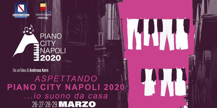Aspettando Piano City Napoli 2020…Io Suono da Casa, 26-29 marzo 2020