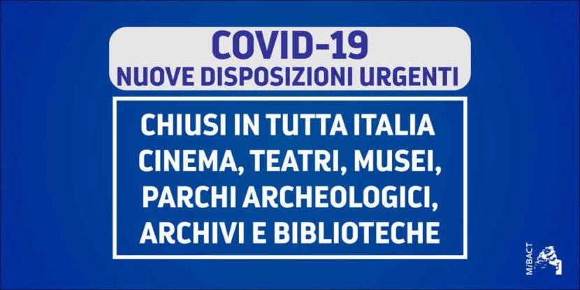 COVID-19 NUOVE DISPOSIZIONI URGENTI – CHIUSI IN TUTTA ITALIA CINEMA, TEATRI, MUSEI, PARCHI ARCHEOLOGICI, ARCHIVI E BIBLIOTECHE